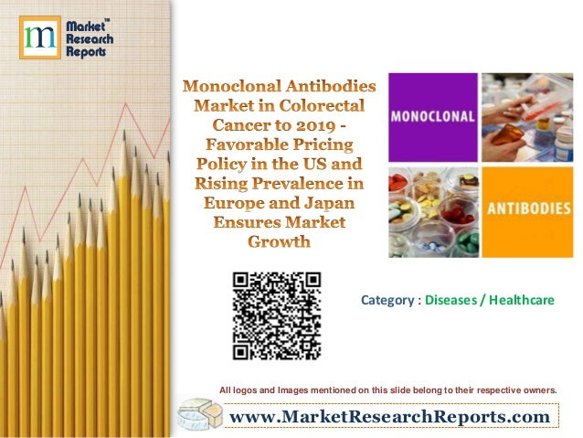 Monoclonal Antibodies Market in Colorectal Cancer to 2019: Favorable Pricing Policy in the US and Rising Prevalence in Europe and Japan Ensures Market Growth