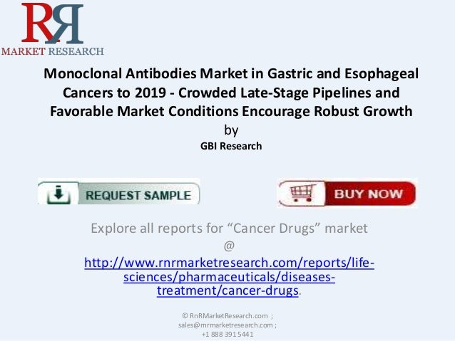 Monoclonal Antibodies Market in Gastric and Esophageal Cancers to 2019 - Crowded Late-Stage Pipelines and Favorable Market...