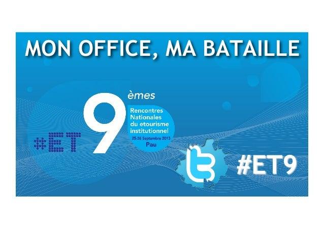 MON OFFICE, MA BATAILLE #ET9