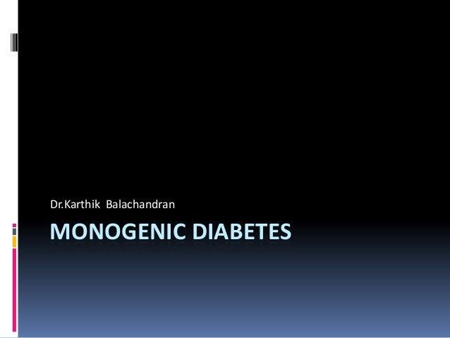 MONOGENIC DIABETES Dr.Karthik Balachandran