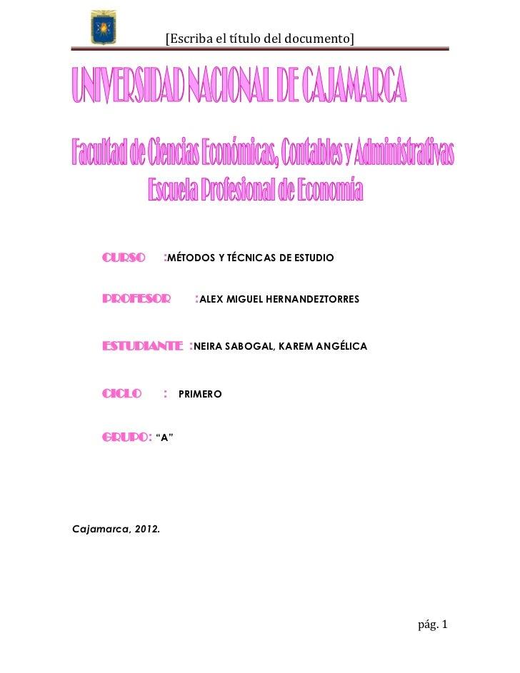 [Escriba el título del documento]     CURSO         :MÉTODOS Y TÉCNICAS DE ESTUDIO     PROFESOR            :ALEX MIGUEL HE...