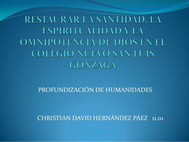 Restaurar La Santidad, La Eespiritualidad Y La Omnipotencia De Dios En El Colegio Nuevo San Luis Gonzaga