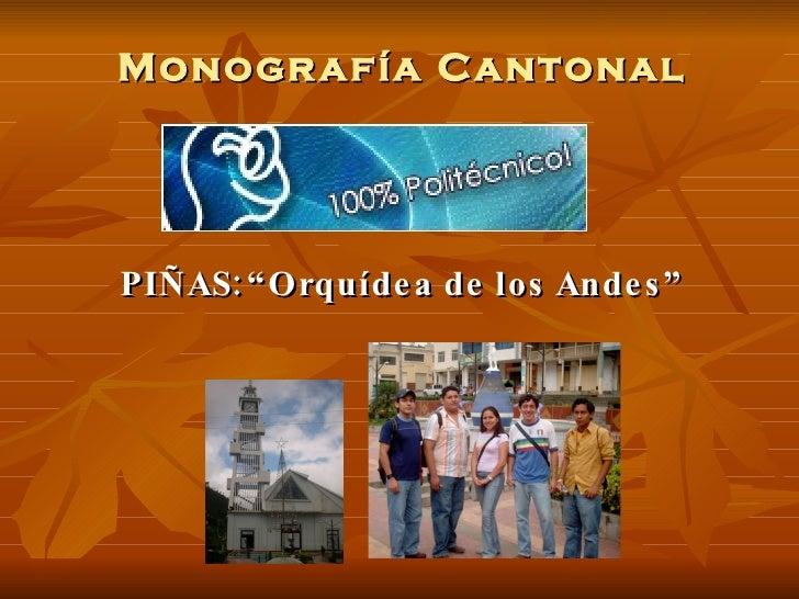 """Monografía Cantonal PIÑAS: """"Orquídea de los Andes"""""""