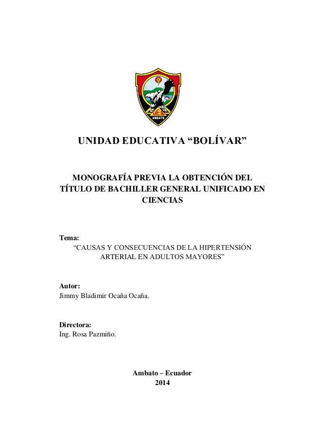 """UNIDAD EDUCATIVA """"BOLÍVAR"""" MONOGRAFÍA PREVIA LA OBTENCIÓN DEL TÍTULO DE BACHILLER GENERAL UNIFICADO EN CIENCIAS Tema: """"CAU..."""