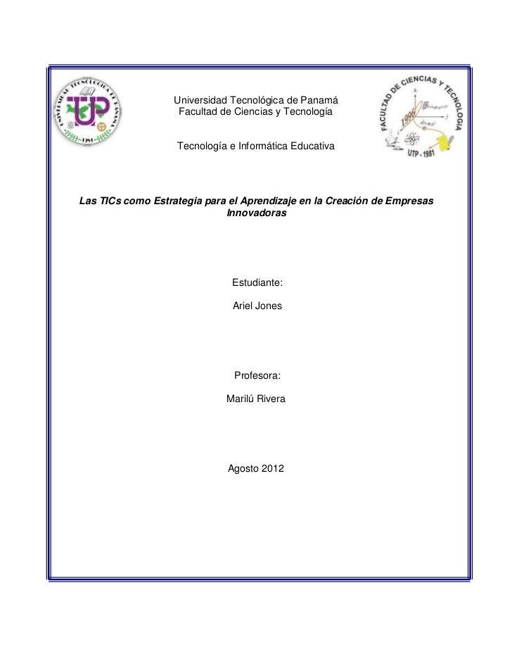 Universidad Tecnológica de Panamá                    Facultad de Ciencias y Tecnología                   Tecnología e Info...