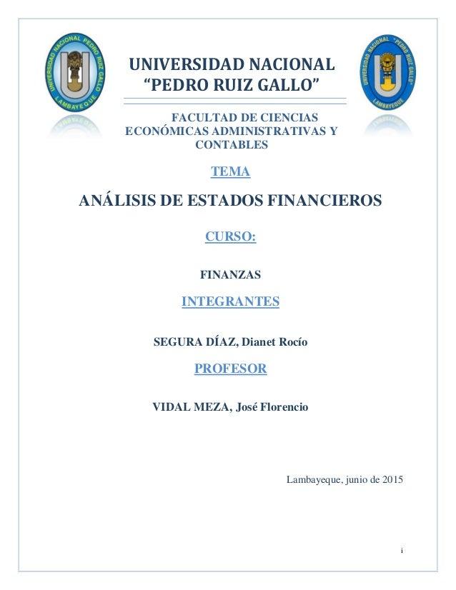 """i UNIVERSIDAD NACIONAL """"PEDRO RUIZ GALLO"""" FACULTAD DE CIENCIAS ECONÓMICAS ADMINISTRATIVAS Y CONTABLES TEMA ANÁLISIS DE EST..."""