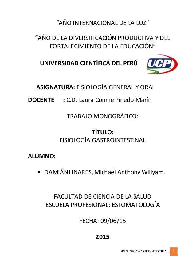 """FISIOLOGÍA GASTROINTESTINAL 1 """"AÑO INTERNACIONAL DE LA LUZ"""" """"AÑO DE LA DIVERSIFICACIÓN PRODUCTIVA Y DEL FORTALECIMIENTO DE..."""