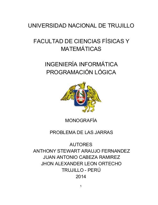 UNIVERSIDADNACIONALDETRUJILLO  FACULTADDECIENCIASFÍSICASY MATEMÁTICAS  INGENIERÍAINFORMÁTICA PROGRAMACIÓNLÓ...