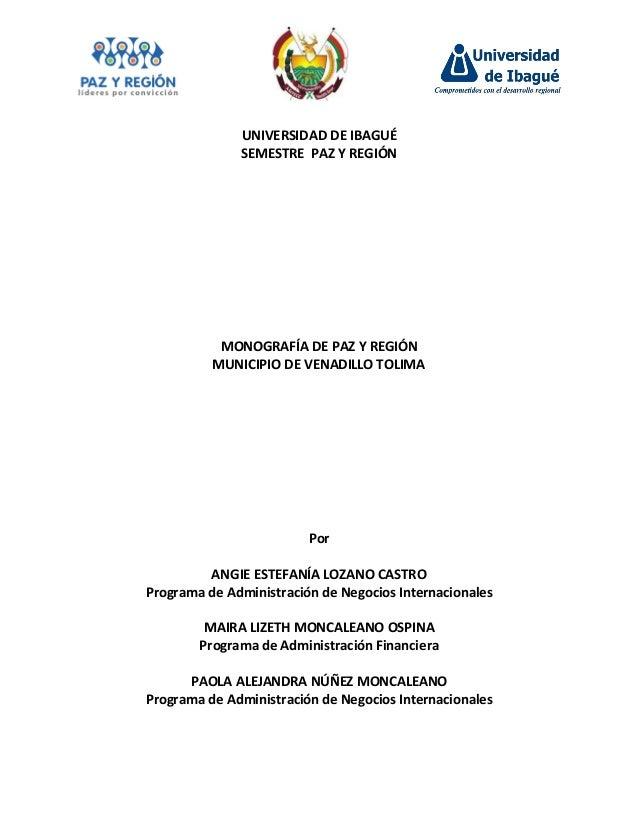 UNIVERSIDAD DE IBAGUÉ              SEMESTRE PAZ Y REGIÓN           MONOGRAFÍA DE PAZ Y REGIÓN          MUNICIPIO DE VENADI...