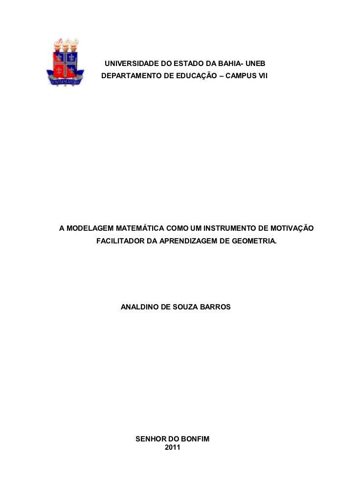 UNIVERSIDADE DO ESTADO DA BAHIA- UNEB         DEPARTAMENTO DE EDUCAÇÃO – CAMPUS VIIA MODELAGEM MATEMÁTICA COMO UM INSTRUME...