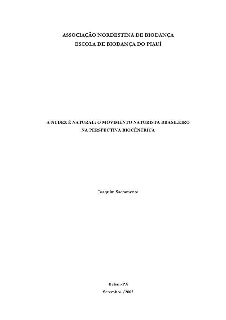 ASSOCIAÇÃO NORDESTINA DE BIODANÇA          ESCOLA DE BIODANÇA DO PIAUÍA NUDEZ É NATURAL: O MOVIMENTO NATURISTA BRASILEIRO ...