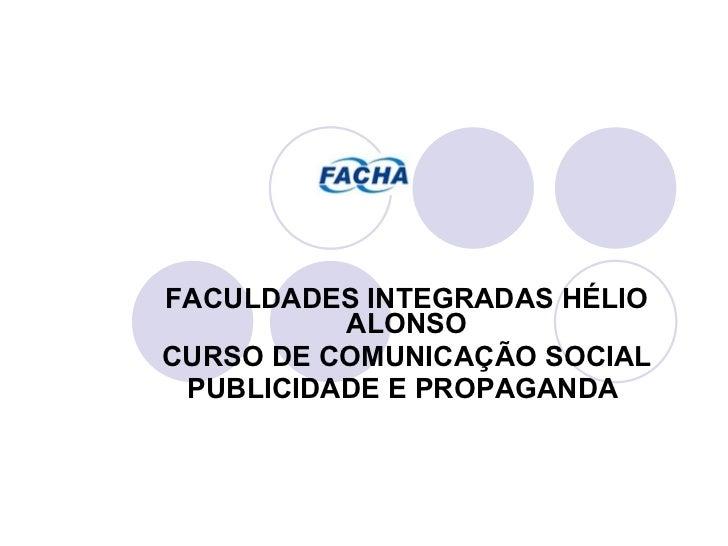FACULDADES INTEGRADAS HÉLIO ALONSO CURSO DE COMUNICAÇÃO SOCIAL PUBLICIDADE E PROPAGANDA