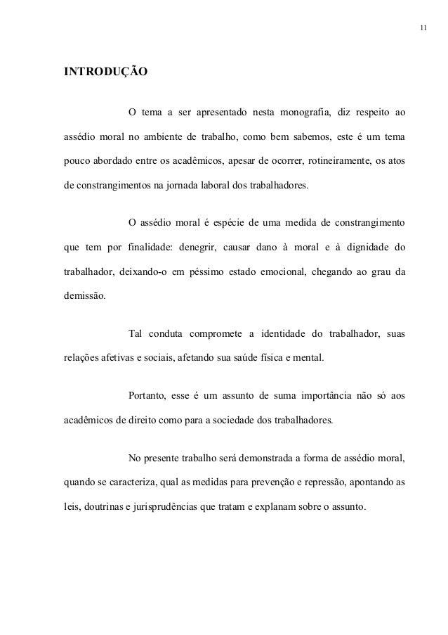 11INTRODUÇÃO               O tema a ser apresentado nesta monografia, diz respeito aoassédio moral no ambiente de trabalho...