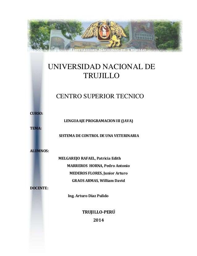 UNIVERSIDAD NACIONAL DE TRUJILLO CENTRO SUPERIOR TECNICO CURSO: LENGUAAJE PROGRAMACION III (JAVA) TEMA: SISTEMA DE CONTROL...