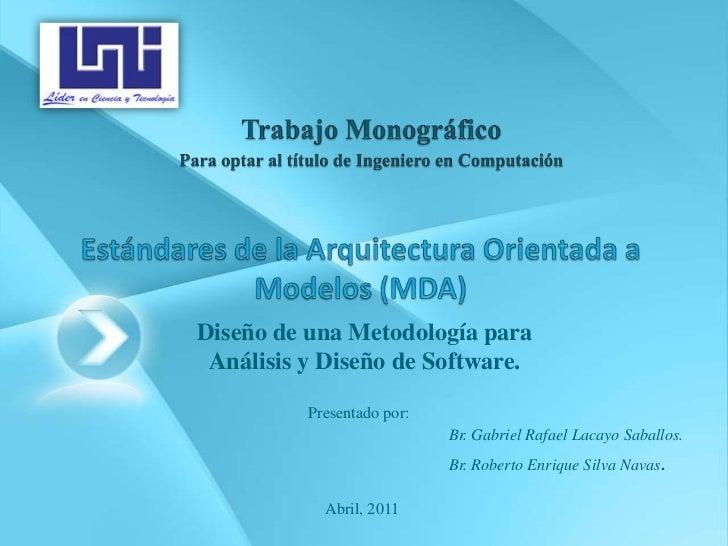 Trabajo Monográfico<br />Para optar al título de Ingeniero en Computación<br />Estándares de la Arquitectura Orientada a M...
