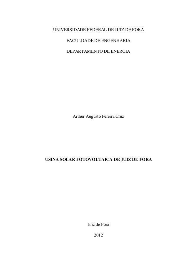 UNIVERSIDADE FEDERAL DE JUIZ DE FORA FACULDADE DE ENGENHARIA DEPARTAMENTO DE ENERGIA  Arthur Augusto Pereira Cruz  USINA S...