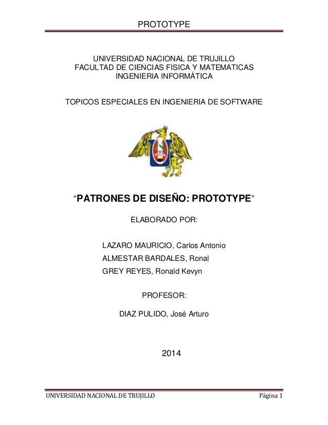 PROTOTYPE  UNIVERSIDAD NACIONAL DE TRUJILLO FACULTAD DE CIENCIAS FISICA Y MATEMATICAS INGENIERIA INFORMÁTICA  TOPICOS ESPE...