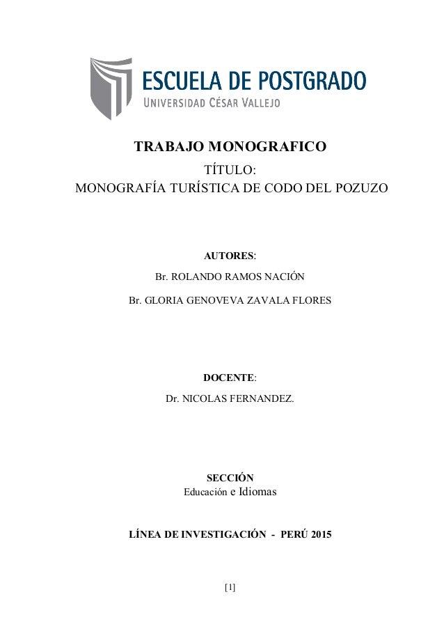 TRABAJO MONOGRAFICO TÍTULO: MONOGRAFÍA TURÍSTICA DE CODO DEL POZUZO AUTORES: Br. ROLANDO RAMOS NACIÓN Br. GLORIA GENOVEVA ...