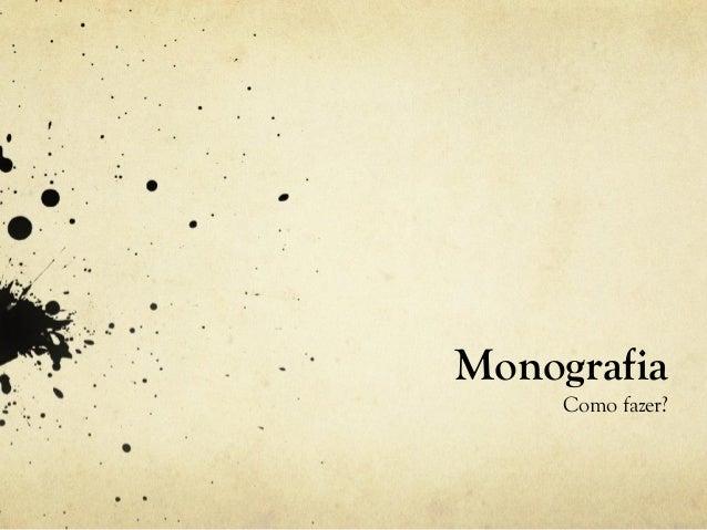 Monografia Como fazer?