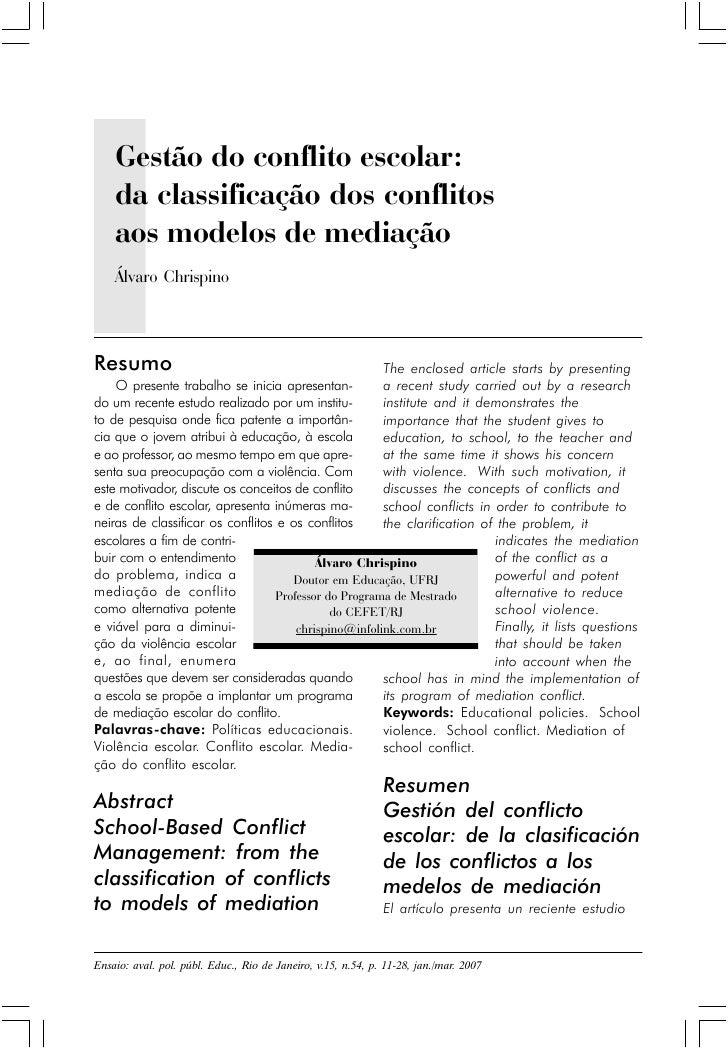 Gestão do conflito escolar:    da classificação dos conflitos    aos modelos de mediação    Álvaro ChrispinoResumo        ...