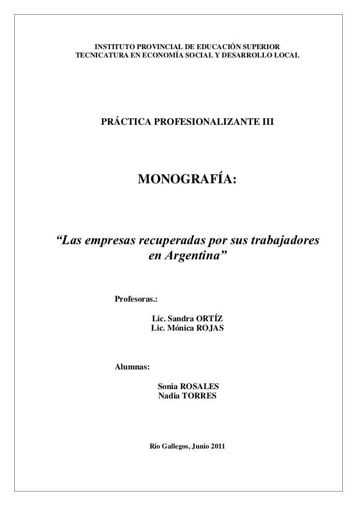 INSTITUTO PROVINCIAL DE EDUCACIÓN SUPERIOR   TECNICATURA EN ECONOMÍA SOCIAL Y DESARROLLO LOCAL        PRÁCTICA PROFESIONAL...