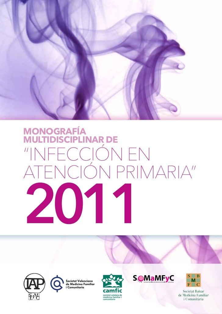 """MONOGRAFÍAMULTIDISCIPLINAR DE""""INFECCIÓN ENATENCIÓN PRIMARIA""""2011"""