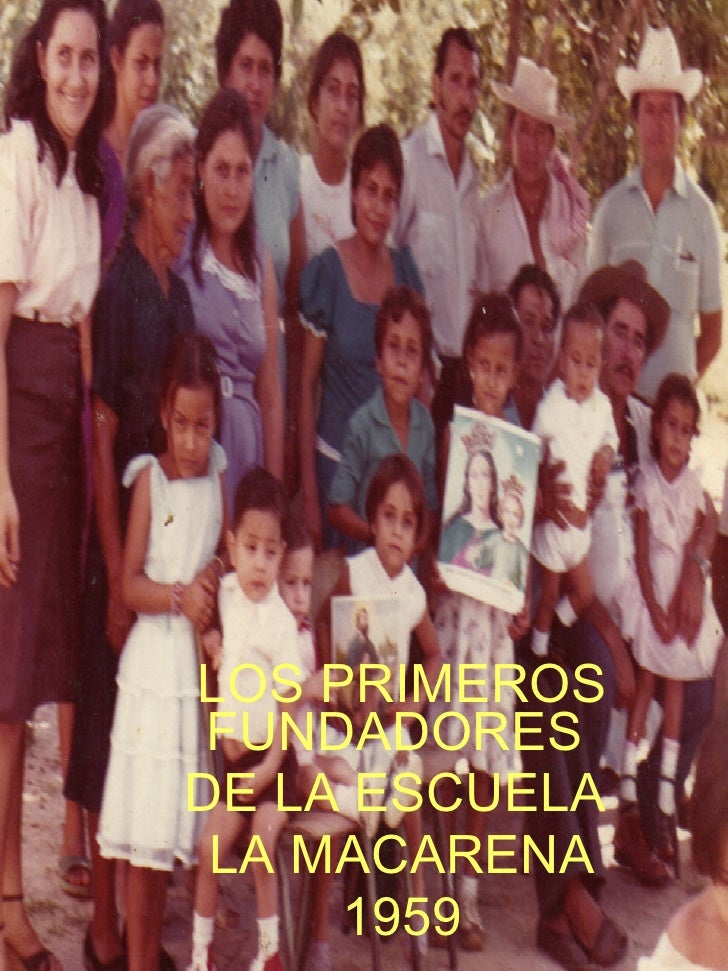LOS PRIMEROS FUNDADORES  DE LA ESCUELA  LA MACARENA 1959