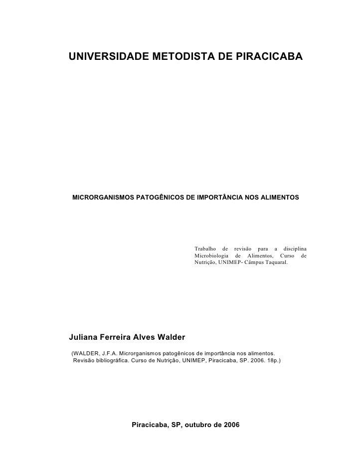 UNIVERSIDADE METODISTA DE PIRACICABAMICRORGANISMOS PATOGÊNICOS DE IMPORTÂNCIA NOS ALIMENTOS                               ...