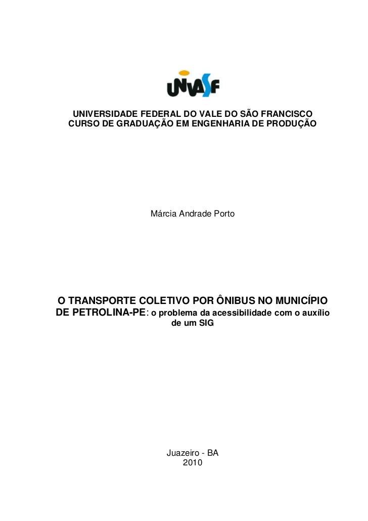 UNIVERSIDADE FEDERAL DO VALE DO SÃO FRANCISCO  CURSO DE GRADUAÇÃO EM ENGENHARIA DE PRODUÇÃO                    Márcia Andr...