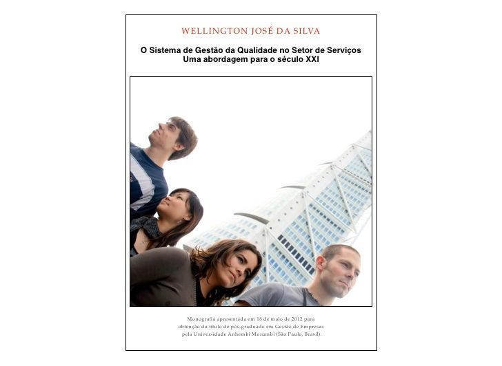 WELLINGTON JOSÉ DA SILVAO Sistema de Gestão da Qualidade no Setor de Serviços          Uma abordagem para o século XXI    ...