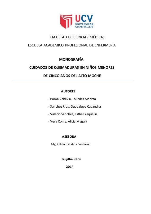 FACULTAD DE CIENCIAS MÉDICAS ESCUELA ACADEMICO PROFESIONAL DE ENFERMERÍA MONOGRAFÍA: CUIDADOS DE QUEMADURAS EN NIÑOS MENOR...
