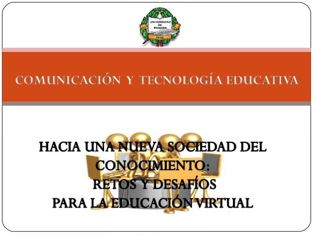 Universidad de Panamá Maestría en Didáctica Comunicación y Tecnología Educativa Facilitador: Magíster Carlos E. Piscoya In...