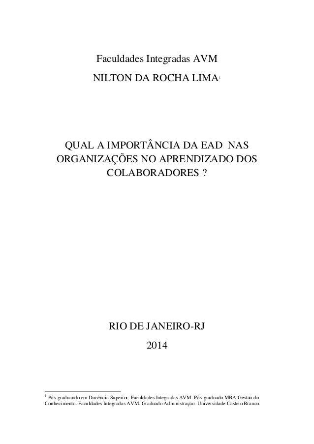 1 Faculdades Integradas AVM NILTON DA ROCHA LIMA1 QUAL A IMPORTÂNCIA DA EAD NAS ORGANIZAÇÕES NO APRENDIZADO DOS COLABORADO...