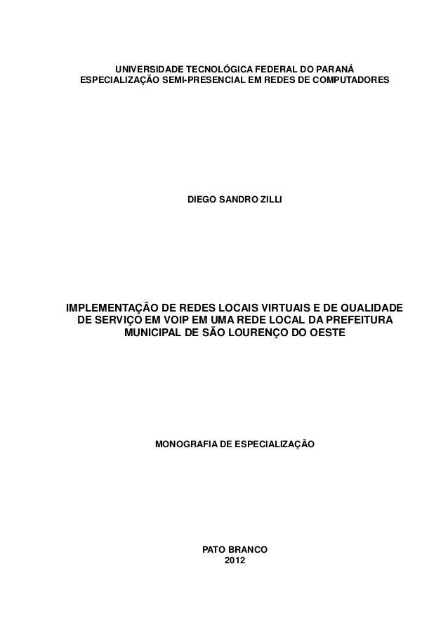 UNIVERSIDADE TECNOLÓGICA FEDERAL DO PARANÁ ESPECIALIZAÇÃO SEMI-PRESENCIAL EM REDES DE COMPUTADORES DIEGO SANDRO ZILLI IMPL...