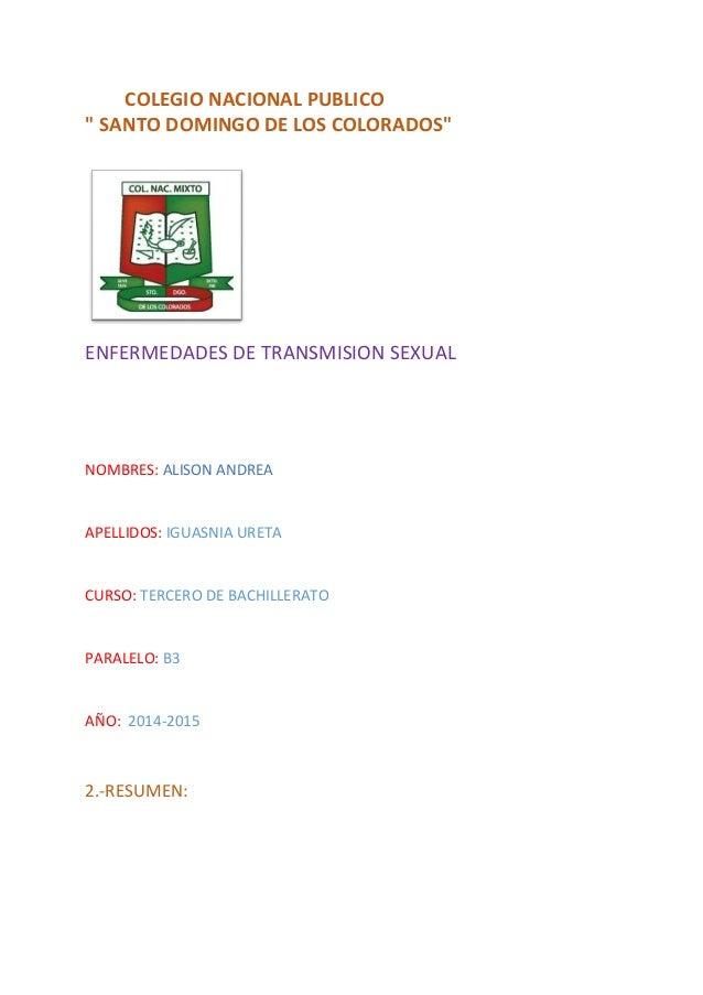 """COLEGIO NACIONAL PUBLICO """" SANTO DOMINGO DE LOS COLORADOS"""" ENFERMEDADES DE TRANSMISION SEXUAL NOMBRES: ALISON ANDREA APELL..."""