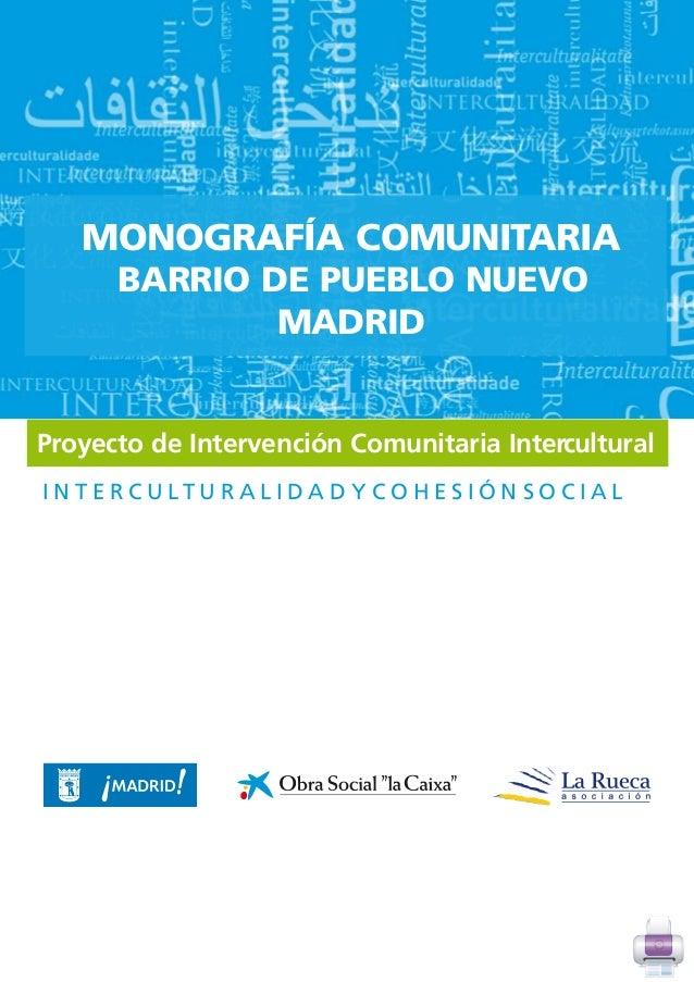 MONOGRAFÍA COMUNITARIA        BARRIO DE PUEBLO NUEVO                MADRIDProyecto de Intervención Comunitaria Intercultur...