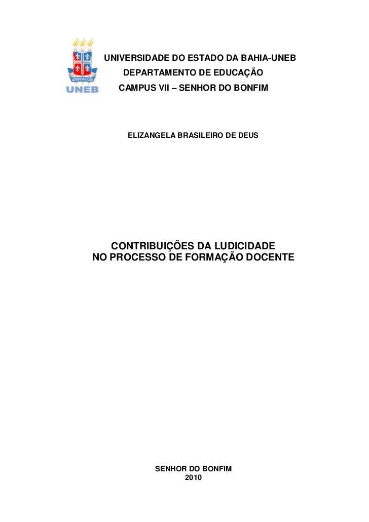1 UNIVERSIDADE DO ESTADO DA BAHIA-UNEB    DEPARTAMENTO DE EDUCAÇÃO    CAMPUS VII – SENHOR DO BONFIM     ELIZANGELA BRASILE...