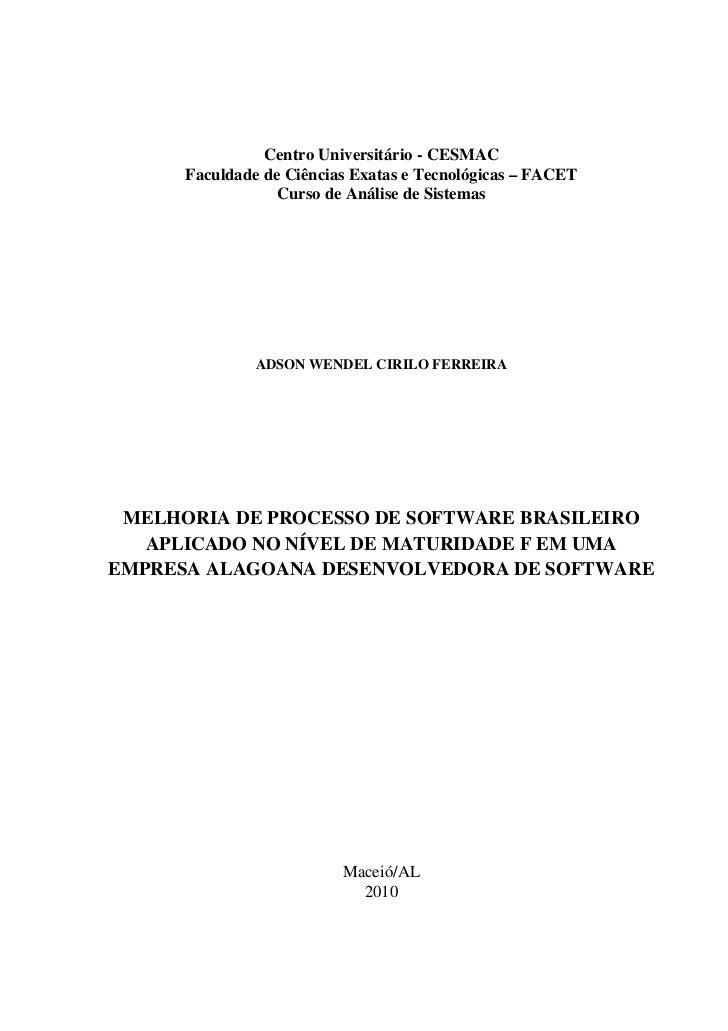 PDF - MELHORIA DE PROCESSO DE SOFTWARE BRASILEIRO APLICADO NO NÍVEL DE MATURIDADE F EM UMA EMPRESA ALAGOANA DESENVOLVEDORA DE SOFTWARE