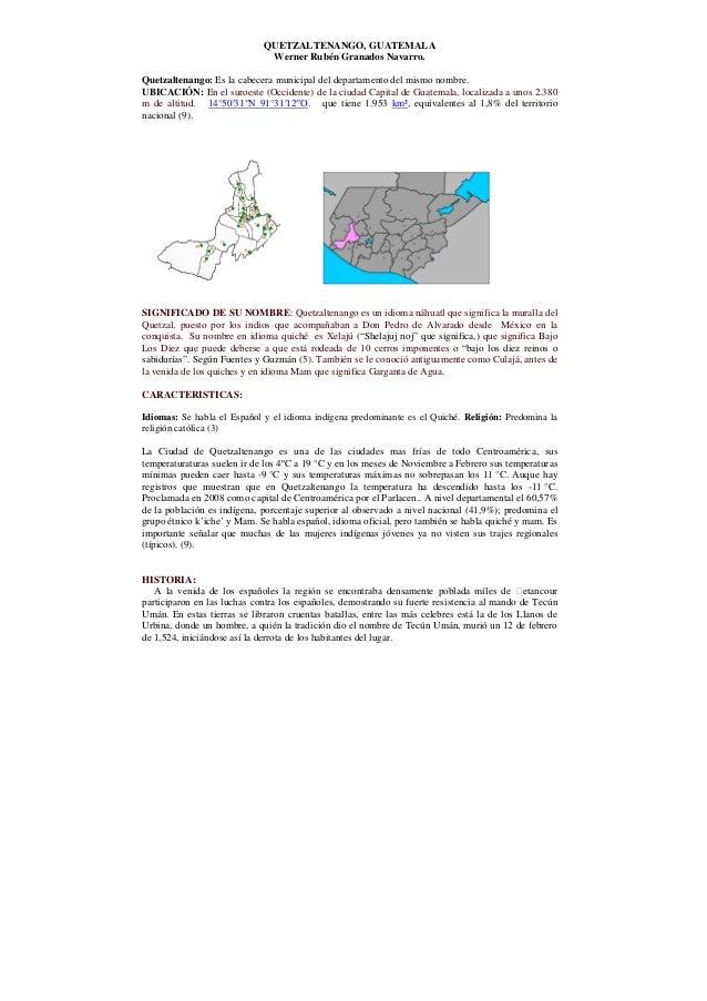 QUETZALTENANGO, GUATEMALA Werner Rubén Granados Navarro. Quetzaltenango: Es la cabecera municipal del departamento del mis...