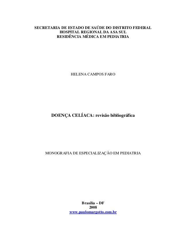 SECRETARIA DE ESTADO DE SAÚDE DO DISTRITO FEDERAL HOSPITAL REGIONAL DA ASA SUL RESIDÊNCIA MÉDICA EM PEDIATRIA HELENA CAMPO...