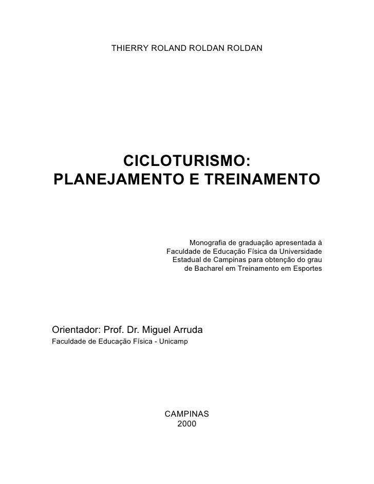 THIERRY ROLAND ROLDAN ROLDAN       CICLOTURISMO:PLANEJAMENTO E TREINAMENTO                                      Monografia...