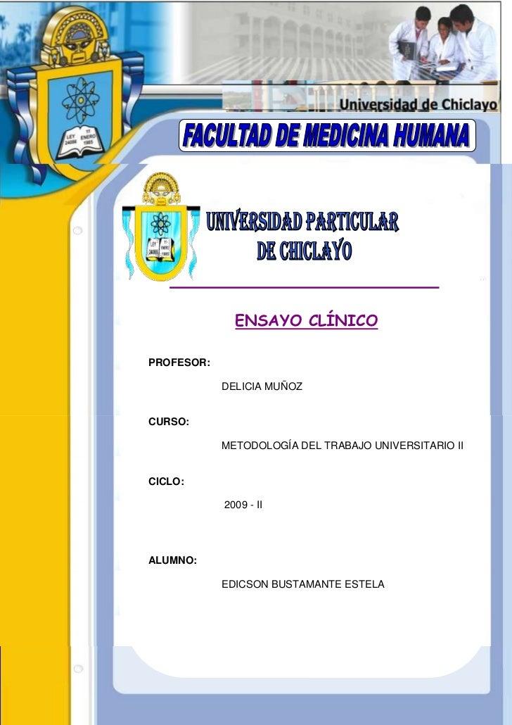 -1271270-9779000ENSAYO CLÍNICOPROFESOR:DELICIA MUÑOZCURSO:         METODOLOGÍA DEL TRABAJO UNIVERSITARIO II               ...