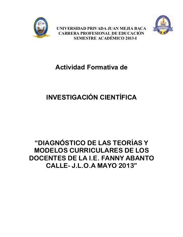 UNIVERSIDAD PRIVADA JUAN MEJIA BACACARRERA PROFESIONAL DE EDUCACIÓNSEMESTRE ACADÉMICO 2013-IActividad Formativa deINVESTIG...