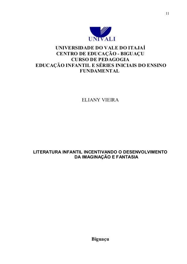 UNIVERSIDADE DO VALE DO ITAJAÍ CENTRO DE EDUCAÇÃO - BIGUAÇU CURSO DE PEDAGOGIA EDUCAÇÃO INFANTIL E SÉRIES INICIAIS DO ENSI...