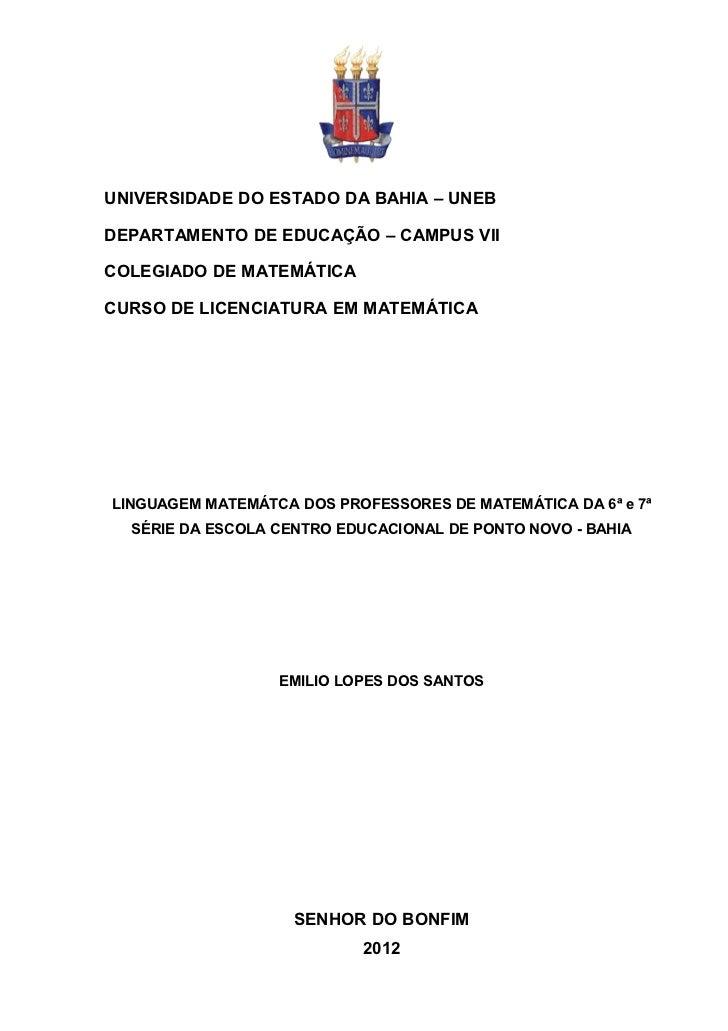 1UNIVERSIDADE DO ESTADO DA BAHIA – UNEBDEPARTAMENTO DE EDUCAÇÃO – CAMPUS VIICOLEGIADO DE MATEMÁTICACURSO DE LICENCIATURA E...