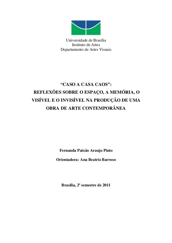 "Universidade de Brasília                 Instituto de Artes           Departamento de Artes Visuais           ""CASO A CASA..."