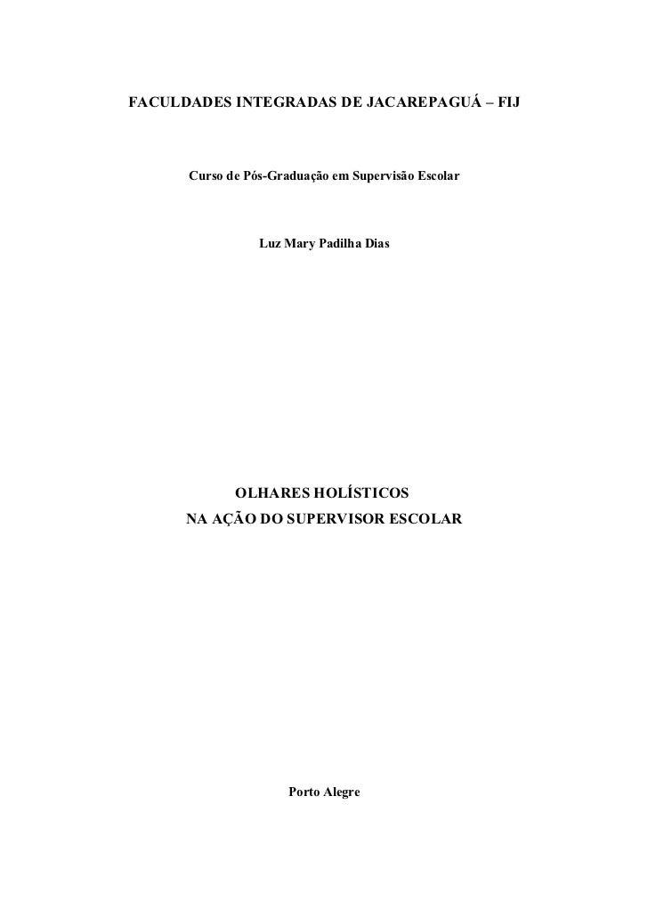 FACULDADES INTEGRADAS DE JACAREPAGUÁ – FIJ      Curso de Pós-Graduação em Supervisão Escolar                 Luz Mary Padi...