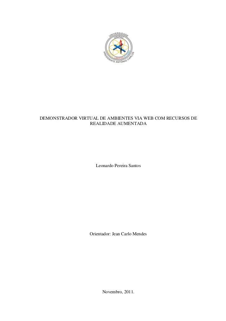 DEMONSTRADOR VIRTUAL DE AMBIENTES VIA WEB COM RECURSOS DE                 REALIDADE AUMENTADA                     Leonardo...