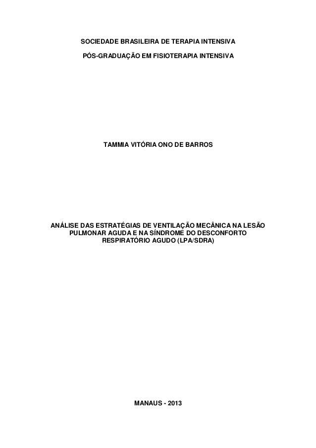 Análie das Estratégias de Ventilação Mecânica na Lesão Pulmonar Aguda e na Síndrome do Desconforto Respiratório Agudo (LPA/SDRA) - Drª Tammia Vitória Ono de Barros