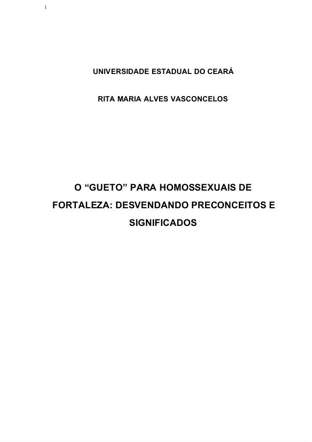 "1UNIVERSIDADEESTADUALDOCEARÁRITAMARIAALVESVASCONCELOSO""GUETO""PARAHOMOSSEXUAISDEFORTALEZA:DESVENDANDOPRECONCEIT..."